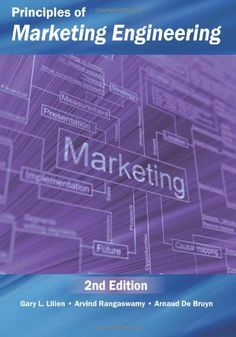Principles of Marketing Engineering 2nd Edition by Gary L. Lilien