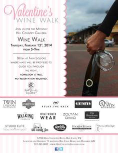 Join us for the February. Wine Walk at the Hill Country Galleria. 5-9 P.M. 2/13/14.