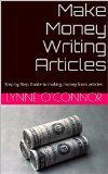 Free Kindle Book -  [Computers & Technology][Free] Make Money Writing Articles: Step by Step Guide to making money from articles