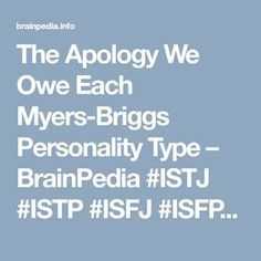 The Apology We Owe Each Myers-Briggs Personality Type – BrainPedia #ISTJ #ISTP #ISFJ #ISFP #INFJ #INFP #INTJ #INTP #ESTP #ESTJ #ESFP #ESFJ #ENFP #ENFJ #ENTP #ENTJ #personality_type #mbti #facts #16personalitytypes