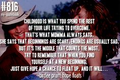 """Just give hope a chance to float up...""  One of my favorite quotes. One of my favorite movies. :)"