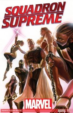 All New, All Different Marvel: Squadron Supreme by Leonard Kirk & James Robinson. Cover Art by the great Alex Ross. Iron Man Avengers, Uncanny Avengers, Avengers 2015, Marvel Comics, Comics Anime, Marvel Art, Cosmic Comics, Marvel Villains, Marvel Heroes