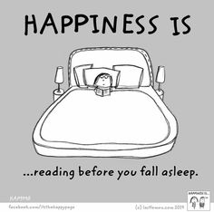 Happiness is. Except I fall asleep before I read very much :)