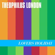 Flying Overseas - feat. Devonte Hynes And Solange Knowles by Theophilus London on Lovers Holiday