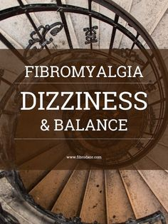 Dizziness & Balance Problems In Fibromyalgia