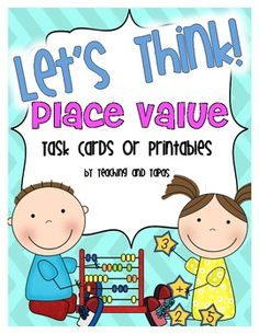 Lets Think! Place Value Task Cards or Printables {FREE}