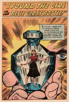 """""""I found the girl in the blue glass bottle!"""" (via Jack Kirby and a curvy girl trapped in glass)"""