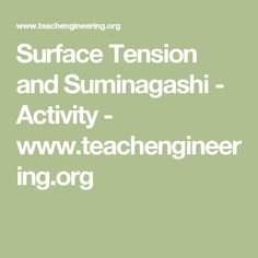 Surface Tension and Suminagashi - Activity Steam School, Engineering Design Process, Surface Tension, Three Little Pigs, World Problems, Hands On Activities, Student Learning, Beautiful Words, Helping People