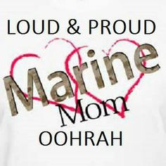 Loud & Proud Marine Mom Marine Quotes, Usmc Quotes, Quotes Quotes, Marine Mom, Us Marine Corps, Marine Life, Letter To Son, Military Mom, Military Humour