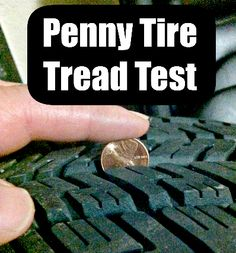 DIY Tire Maintenance penny tire tread test or bring it in and we'll examine, test, and rotate!