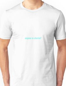 Anyone in cherno? T-shirt Unisexe