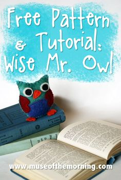 Free Pattern and Tutorial: Wise Mr. Owl Pinned by www.myowlbarn.com