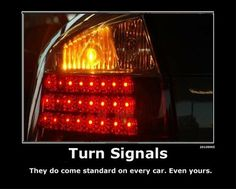 You should actually use your turn signal when changing lanes, EVEN when there are no other cars around to see you. Experts say when you do that, it helps create muscle memory - so you'll automatically reach for the turn signal even when you're distracted, or tired, for example. And that's important because surveys show that half of all drivers don't use a turn signal before changing lanes...And that's one of the leading causes of accidents! #teshtips #meme