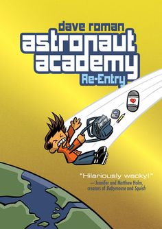 Astronaut Academy: Re-entry  http://find.minlib.net/iii/encore/record/C__Rb3072267