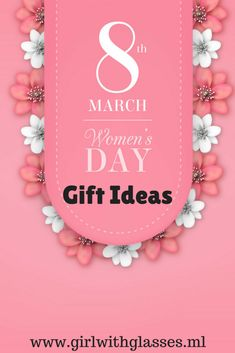 8th of March Women's Day Gift Ideas