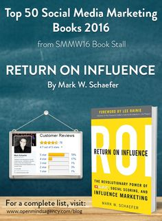 Top 50 Social Media Marketing Books 2016 - from SMMW16 Book Stall Return on Influence - @markwschaefer. For a complete list, visit [Click on Image] #omagency #smmw16 #books