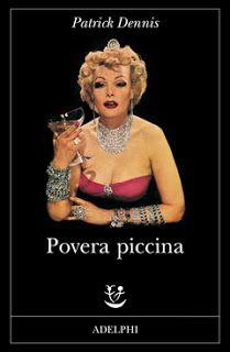 I miei libri... e altro di CiBiEffe: Patrick Dennis  - Povera piccina (Little me - 1961...