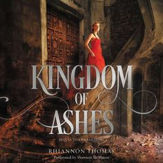 Kingdom of Ashes audiobook by Rhiannon Thomas - Rakuten Kobo Alison Goodman, Jessica Day George, The Crowns Game, The Winners Curse, Cruel Beauty, Wrath And The Dawn, Day Club, Holly Black, Reading Challenge