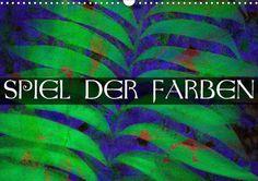 Spiel der Farben - CALVENDO Kalender - http://www.calvendo.de/galerie/spiel-der-farben/
