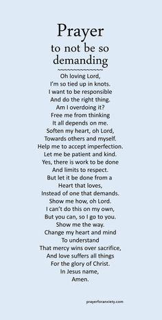 Prayer to not be so demanding – Prayer For Anxiety Prayer Scriptures, Bible Prayers, Faith Prayer, God Prayer, Prayer Quotes, Bible Verses Quotes, Spiritual Quotes, Faith Quotes, Prayer Room