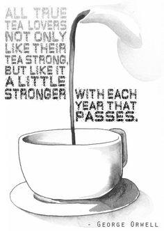 George Orwell quote : tea.