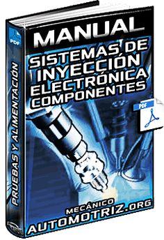 Descargar Manual Completo de Sistemas de Inyección Electrónica Bosch - Inyección Directa de Gasolina, Componentes Eléctricos, Pruebas, Alimentación, Sensores y Actuadores.