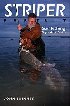 Striper Pursuit: Surf Fishing Beyond the Basics by John Skinner - On the Edge Communications Inc Deep Fishing, Trout Fishing Tips, Fishing Rigs, Surf Fishing, Fishing Knots, Striper Fish, Winter Fishing, Fishing Outfits, Got Books