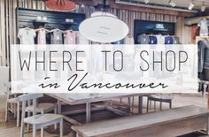 WHERE TO SHOP IN VANCOUVER
