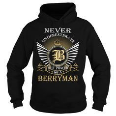 Never Underestimate The Power of a BERRYMAN - Last Name, Surname T-Shirt