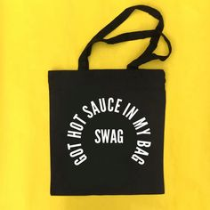 Got Hot Sauce in my Bag / Swag - Beyonce Formation - Tote Bag Get the tote: www.totallygoodtime.com
