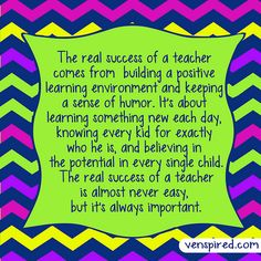 Teaching Success by Krissy. Great Quotes, Quotes To Live By, Life Quotes, Inspirational Quotes, Teaching Quotes, Education Quotes, Appreciation Quotes, Teacher Appreciation, Classroom Quotes