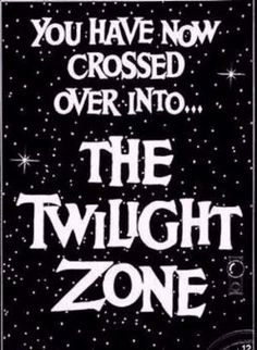 My address is located in...The Twilight Zone...something I wish I could say.