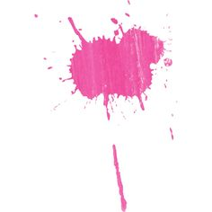 pink paint splash ❤ liked on Polyvore featuring fillers, backgrounds, effect, art, phrase, quotes, saying, splash and text