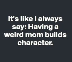 33 super ideas funny sayings and quotes hilarious sons Just For Laughs, Just For You, Funny Quotes, Life Quotes, Sarcastic Quotes, Fun Mom Quotes, Funny Memes, Funny Motherhood Quotes, Funny Family Quotes