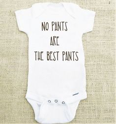 No Pants Are The Best Pants  Funny Baby outfit  by swagabyebaby