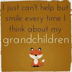 I just can't help by smile every time I think about my grandchildren. Great Quotes, Quotes To Live By, Me Quotes, Inspirational Quotes, Quotes About Grandchildren, Grandkids Quotes, Grandma Quotes, Grandmothers Love, Grandma And Grandpa