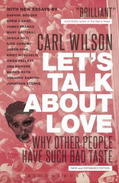 Let's Talk About Love: Why Other People Have Such Bad Taste by Carl Wilson http://www.amazon.co.uk/dp/1441166777/ref=cm_sw_r_pi_dp_CtFQvb0XJBWKB