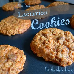 Waking Up Happy  Birth, Parent, Live…Naturally & with Real Food / http://meganalton.com/2013/04/22/real-food-lactation-cookies-for-the-whole-family/