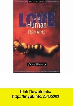 Love and Human Remains Unidentified Human Remains and the True Nature of Love (9781896300047) Brad Fraser , ISBN-10: 1896300049  , ISBN-13: 978-1896300047 ,  , tutorials , pdf , ebook , torrent , downloads , rapidshare , filesonic , hotfile , megaupload , fileserve