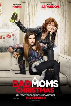 #BadMoms unite. Kathryn Hahn and Susan Sarandon star in #BadMomsXmas. | Click VISIT to get tickets now! | In Theaters November 1