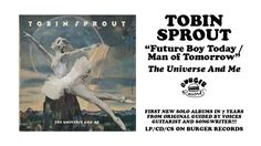 Tobin Sprout - Future Boy Today/Man Of Tomorrow (Burger Single)