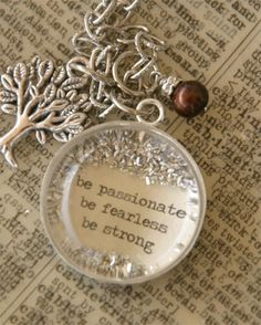 Inspirational words! Great gift too. would make some awesome jewelry.......