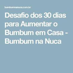 Desafio dos 30 dias para Aumentar o Bumbum em Casa - Bumbum na Nuca