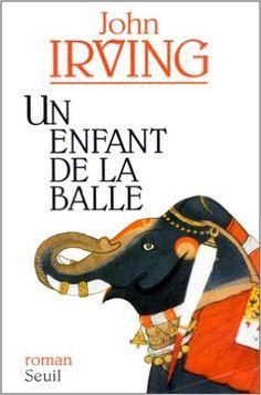 Un enfant de la balle: Amazon.com: John Irving, Josée Kamoun: Books