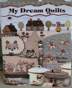 My Dream Quilts by Reiko Kato / On Sale (see description)