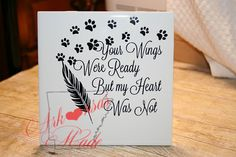 Your Wings Were Ready but my Heart Was Not with paw prints, pet loss, pet memory 6in square ceramic tile - pinned by pin4etsy.com