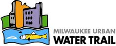 Milwaukee Urban Water Trail   Milwaukee RIVERKEEPER