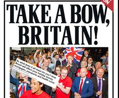 'TAKE A BOW, BRITAIN', the front page of today's pro-Leave Daily Mail urges.