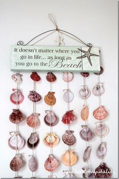 What to do with Sea Shells... Don't like the saying, but like the idea.