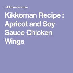 Kikkoman Recipe : Apricot and Soy Sauce Chicken Wings